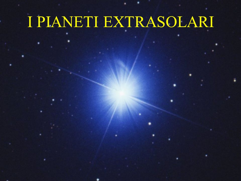 I PIANETI EXTRASOLARI