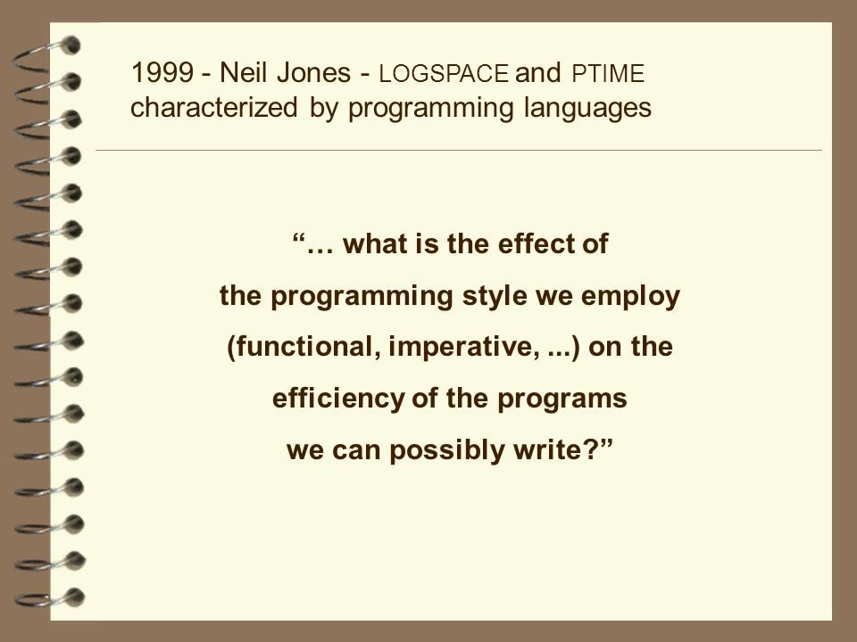the programming style we employ (functional, imperative, ...) on the