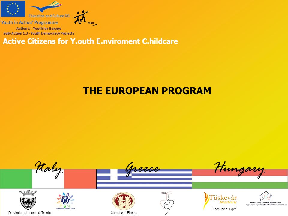 Italy Greece Hungary THE EUROPEAN PROGRAM