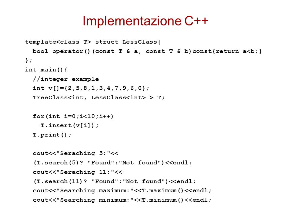 Implementazione C++ template<class T> struct LessClass{