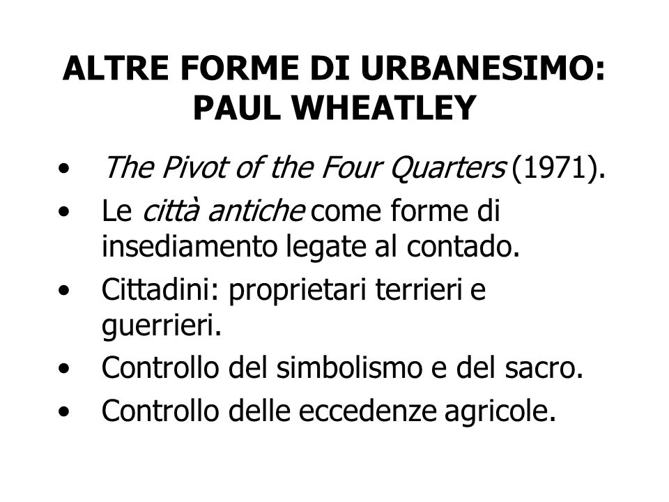 ALTRE FORME DI URBANESIMO: PAUL WHEATLEY