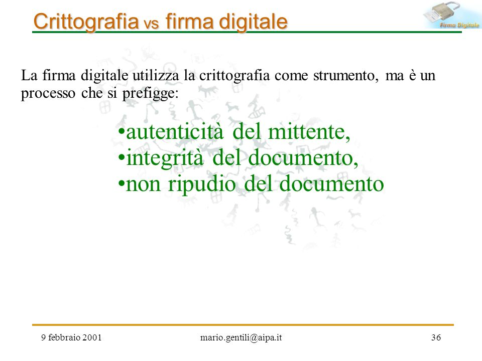 autenticità del mittente, integrità del documento,