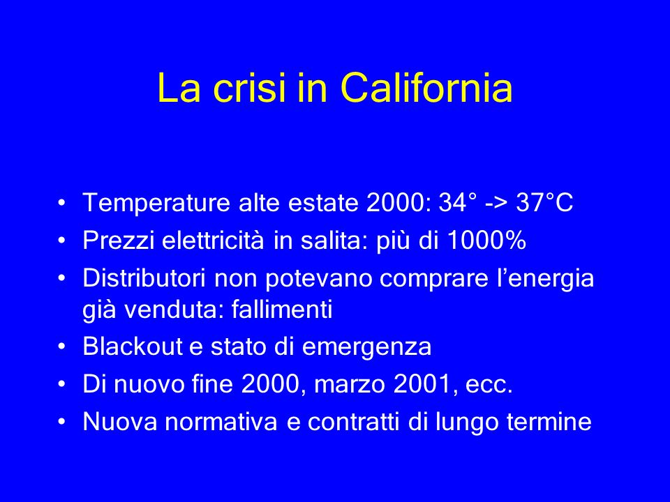 La crisi in California Temperature alte estate 2000: 34° -> 37°C