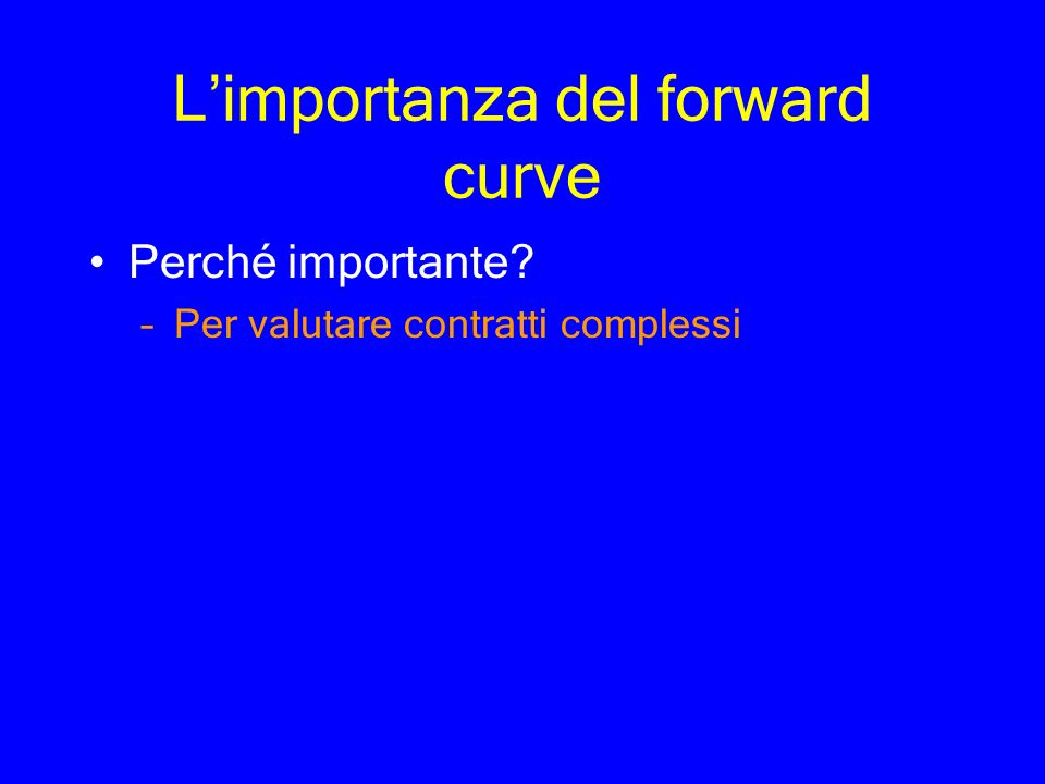 L'importanza del forward curve