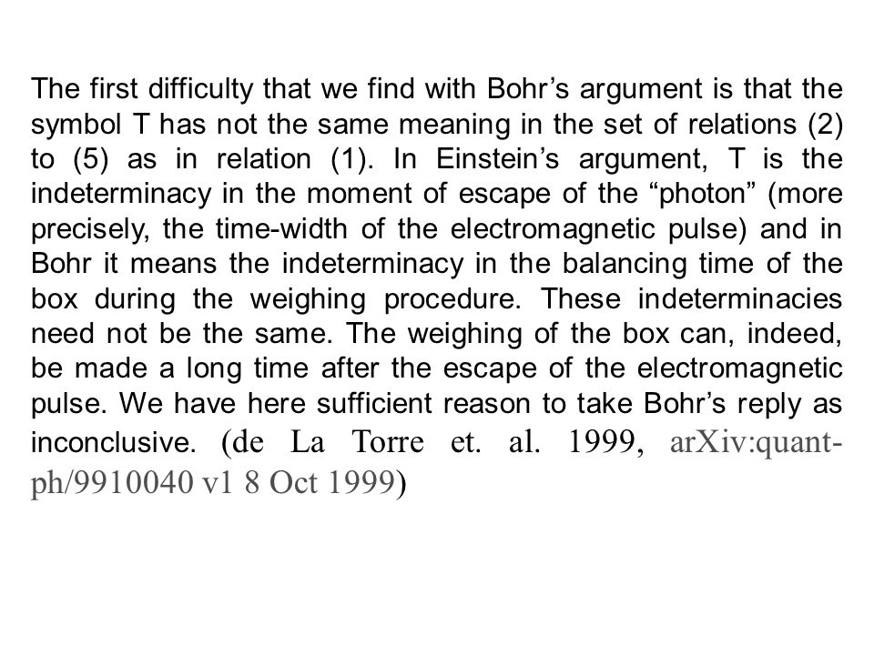 The first difficulty that we find with Bohr's argument is that the symbol T has not the same meaning in the set of relations (2) to (5) as in relation (1).