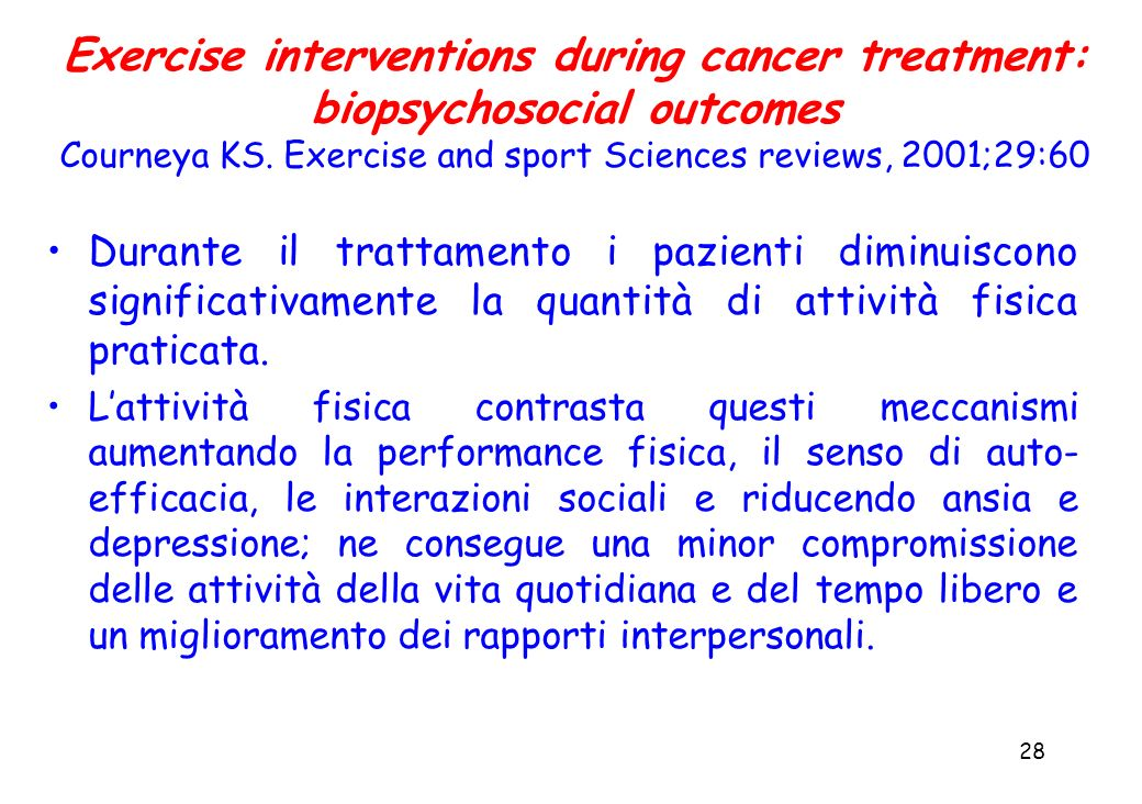 Exercise interventions during cancer treatment: biopsychosocial outcomes Courneya KS. Exercise and sport Sciences reviews, 2001;29:60