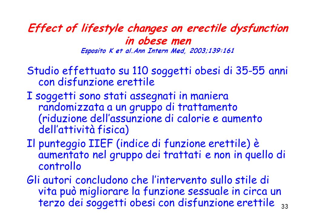 Effect of lifestyle changes on erectile dysfunction in obese men Esposito K et al.Ann Intern Med, 2003;139:161
