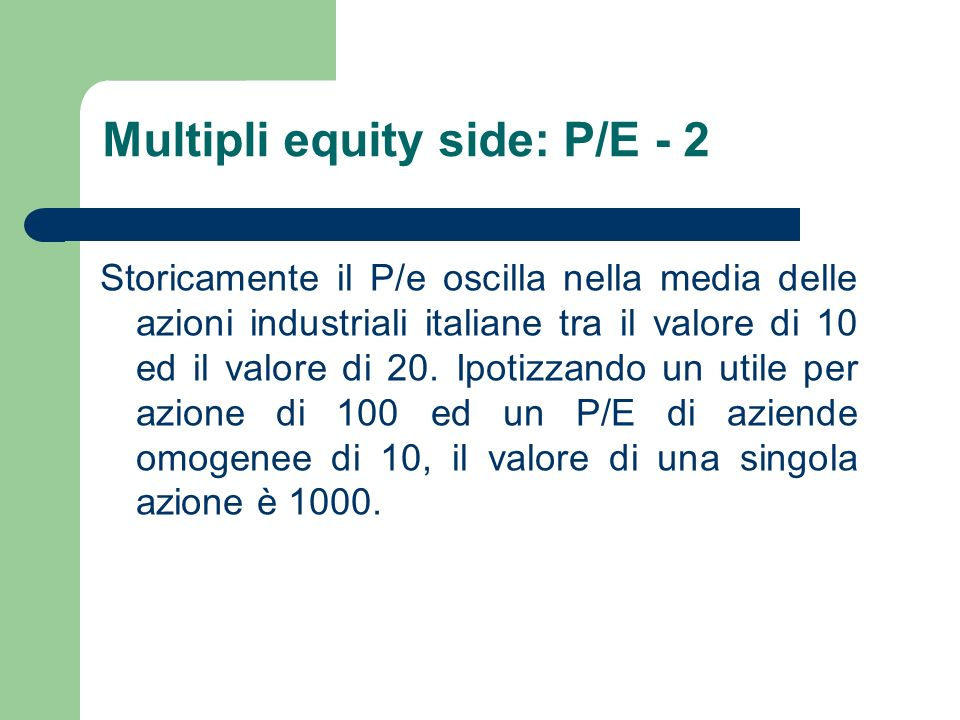 Multipli equity side: P/E - 2