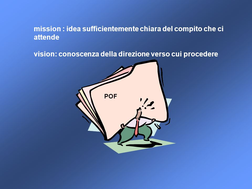 mission : idea sufficientemente chiara del compito che ci attende