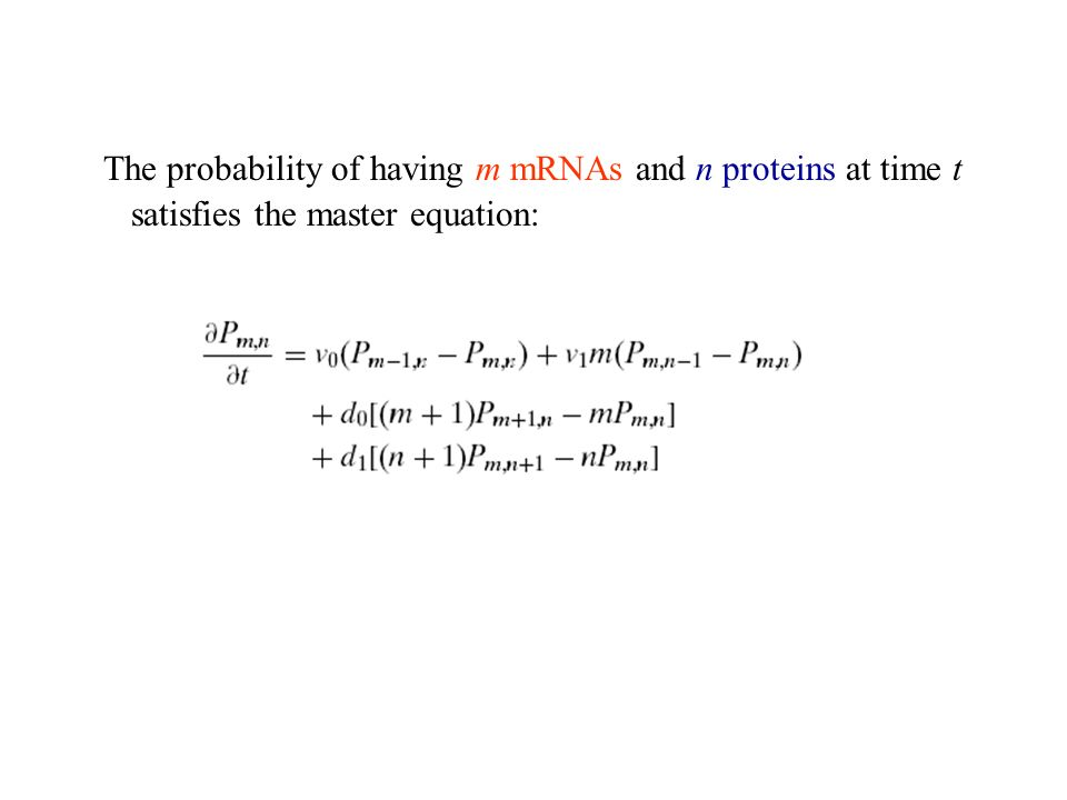 The probability of having m mRNAs and n proteins at time t satisfies the master equation: