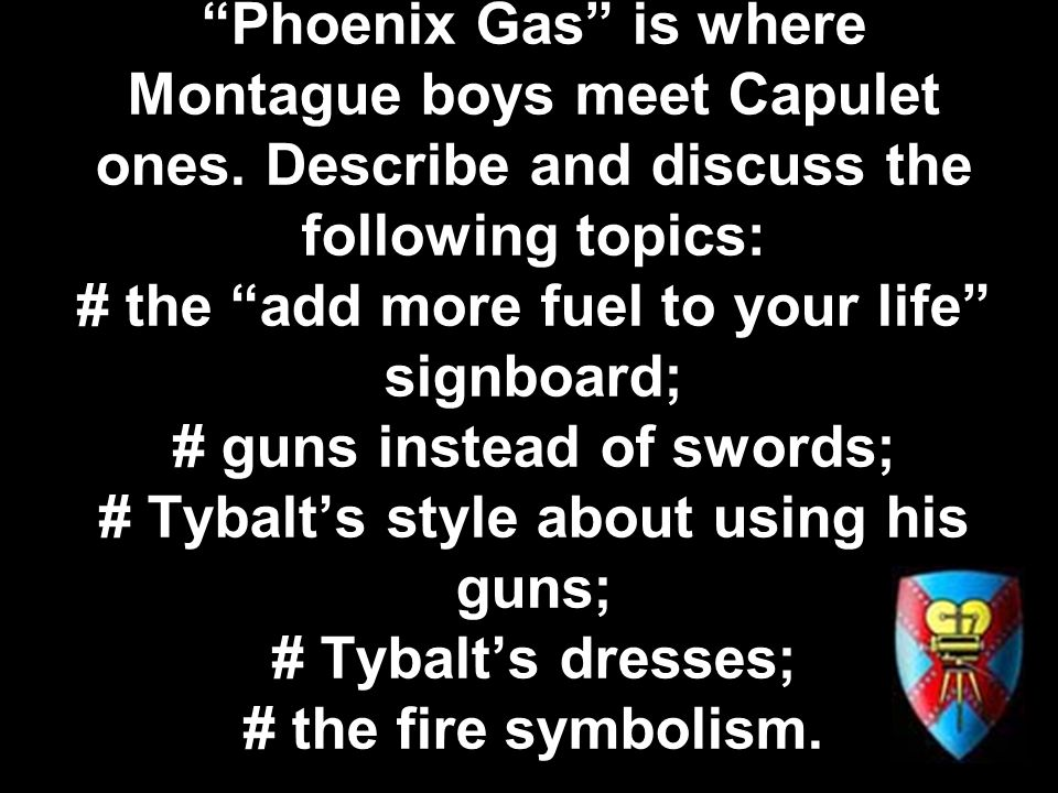 Phoenix Gas is where Montague boys meet Capulet ones