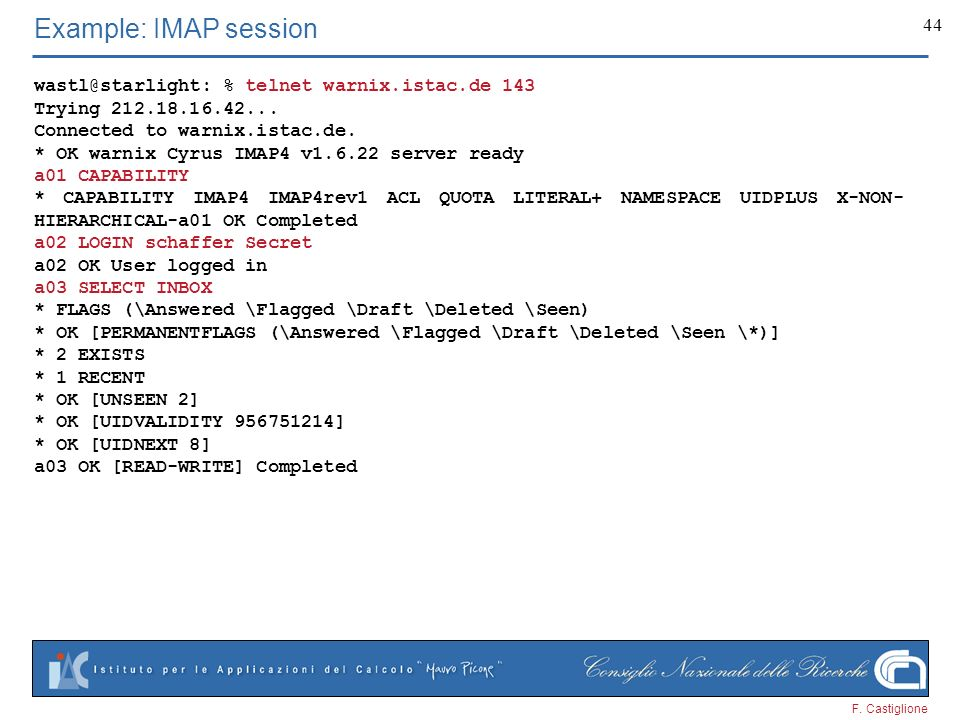 Example: IMAP session % telnet warnix.istac.de 143