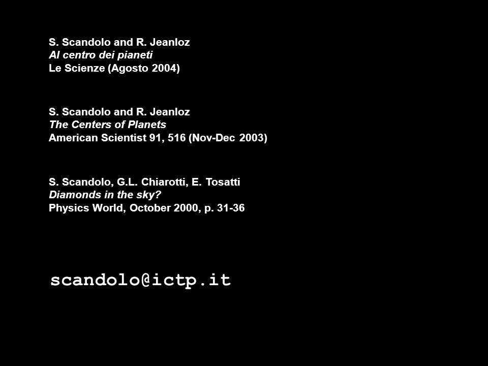 S. Scandolo and R. Jeanloz Al centro dei pianeti Le Scienze (Agosto 2004)