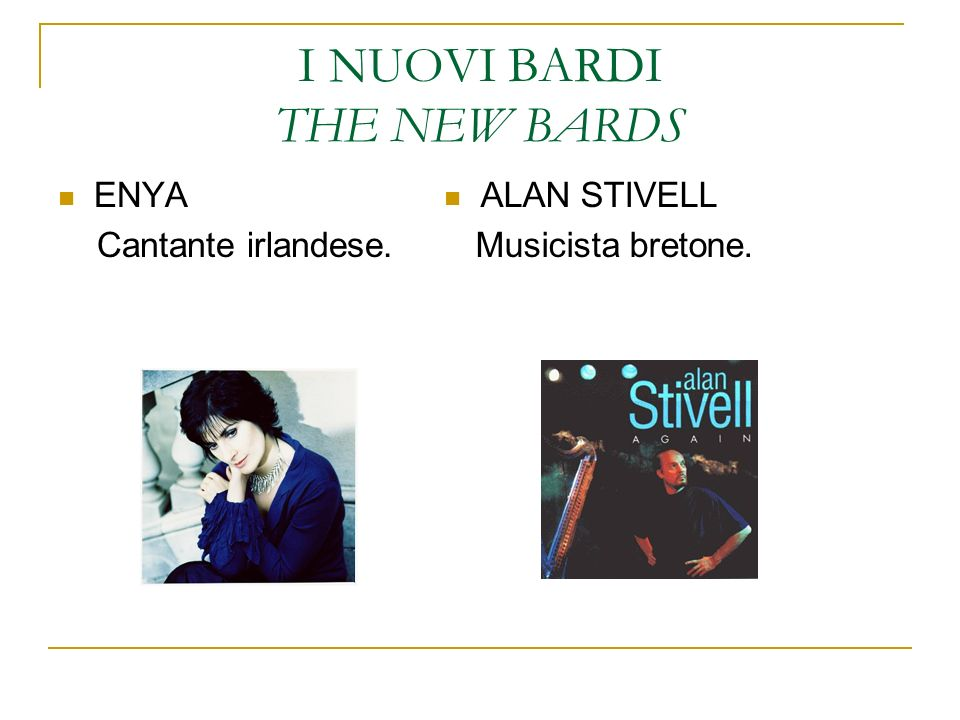I NUOVI BARDI THE NEW BARDS