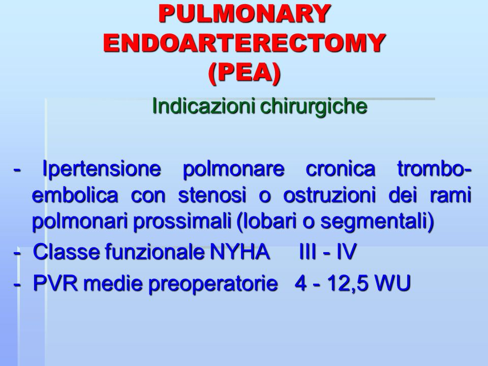 PULMONARY ENDOARTERECTOMY (PEA)