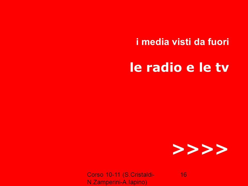 >>>> le radio e le tv i media visti da fuori