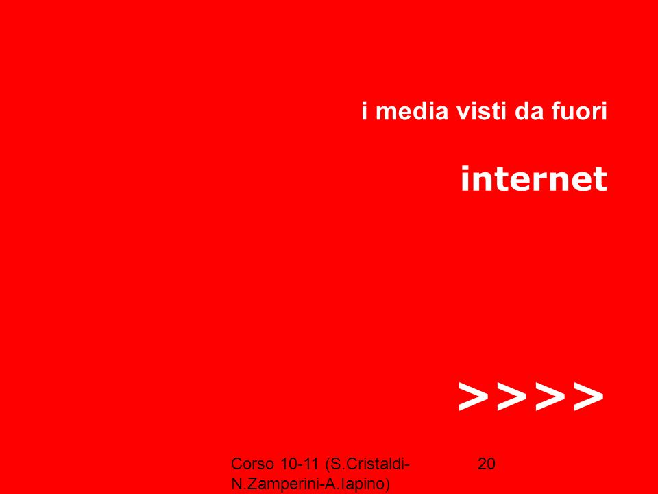 >>>> internet i media visti da fuori