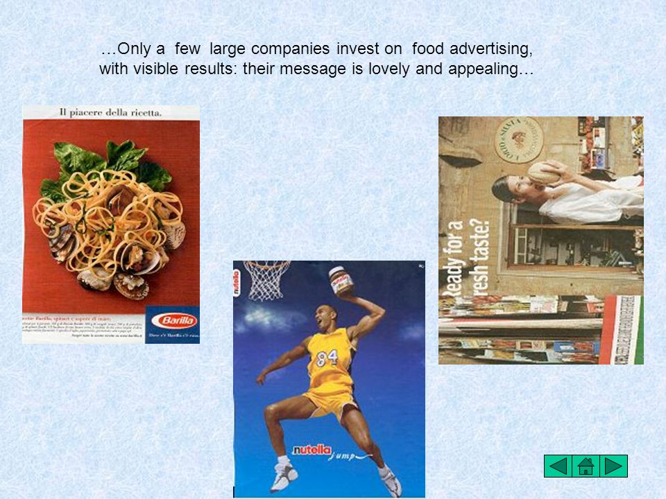 …Only a few large companies invest on food advertising, with visible results: their message is lovely and appealing…