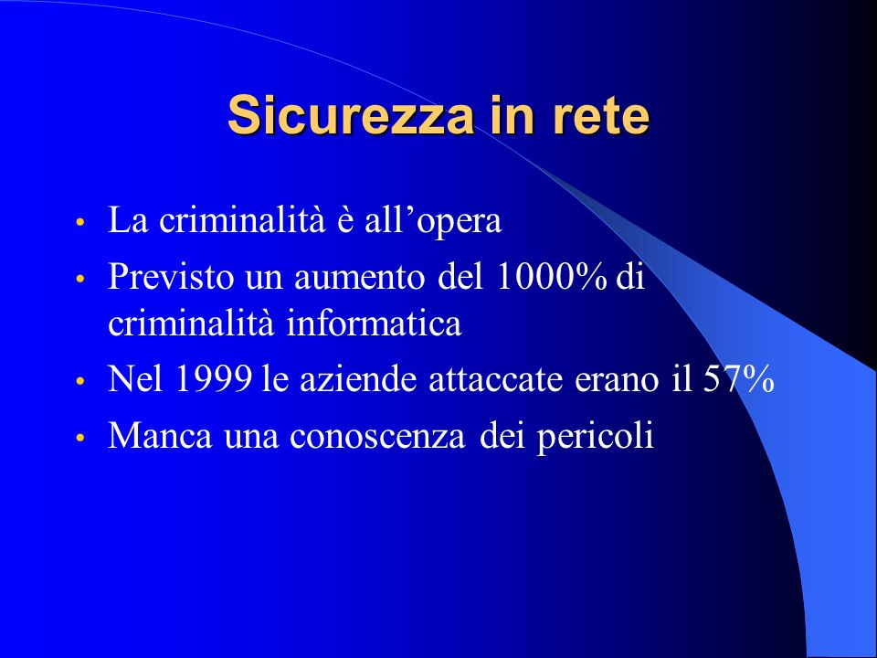 Sicurezza in rete La criminalità è all'opera