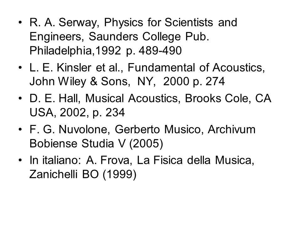 R. A. Serway, Physics for Scientists and Engineers, Saunders College Pub. Philadelphia,1992 p