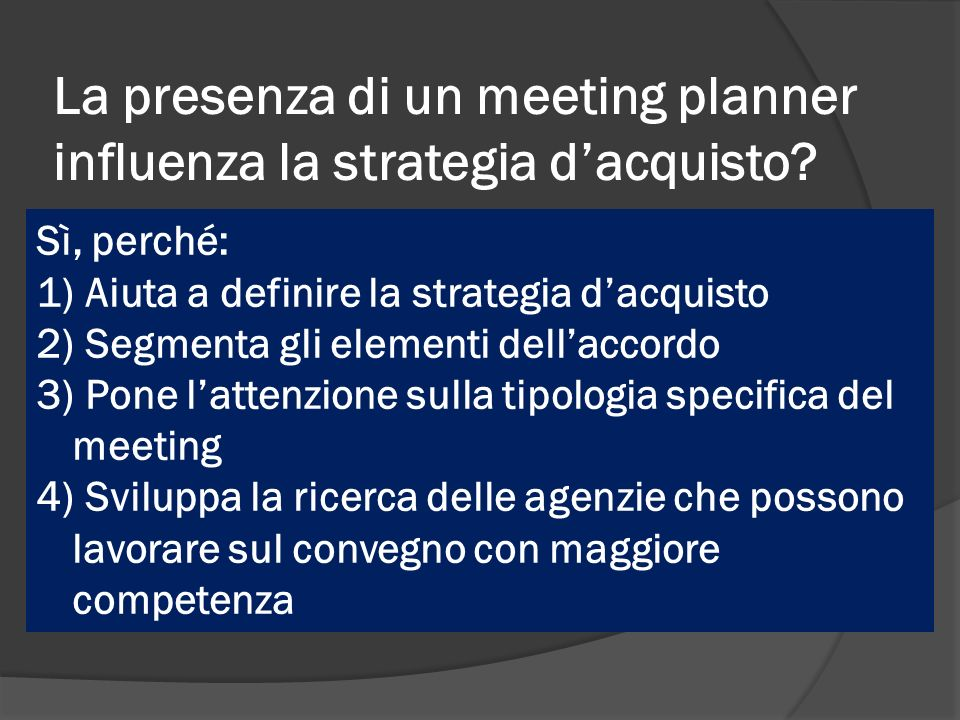 La presenza di un meeting planner influenza la strategia d'acquisto