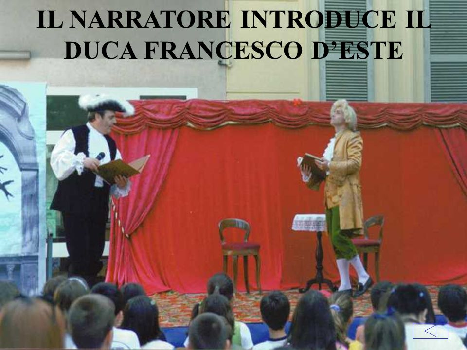 IL NARRATORE INTRODUCE IL DUCA FRANCESCO D'ESTE