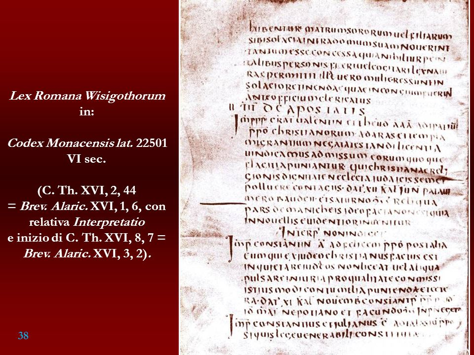 Lex Romana Wisigothorum in: Codex Monacensis lat VI sec.