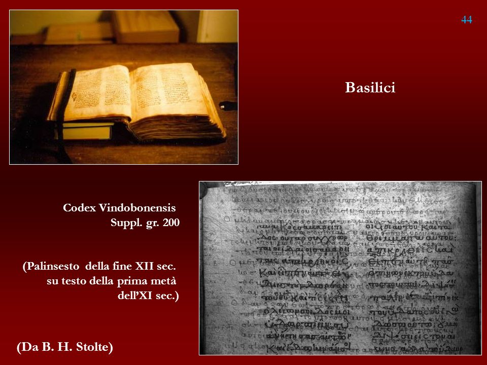 Basilici (Da B. H. Stolte) 44 Codex Vindobonensis Suppl. gr. 200