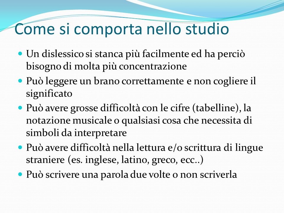 Come si comporta nello studio