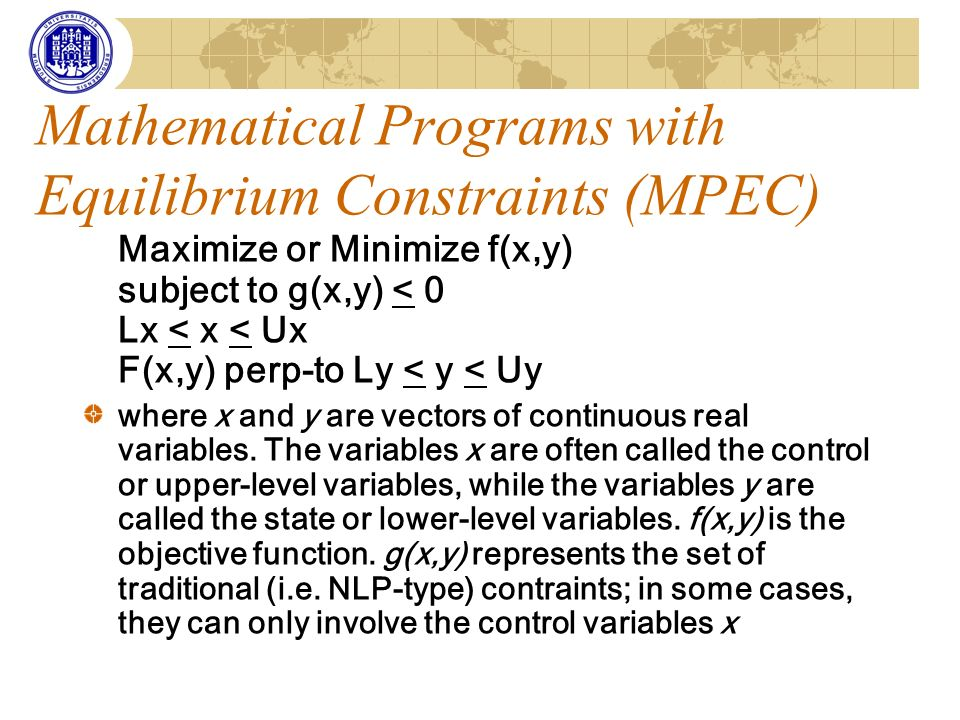 Mathematical Programs with Equilibrium Constraints (MPEC)