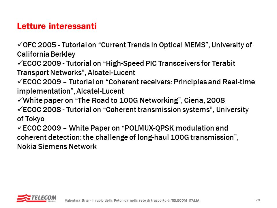 Letture interessanti OFC 2005 - Tutorial on Current Trends in Optical MEMS , University of California Berkley.