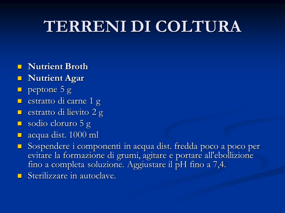 TERRENI DI COLTURA Nutrient Broth Nutrient Agar peptone 5 g