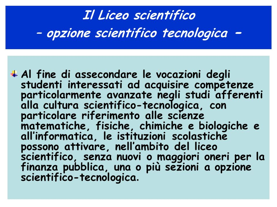 Il Liceo scientifico – opzione scientifico tecnologica -
