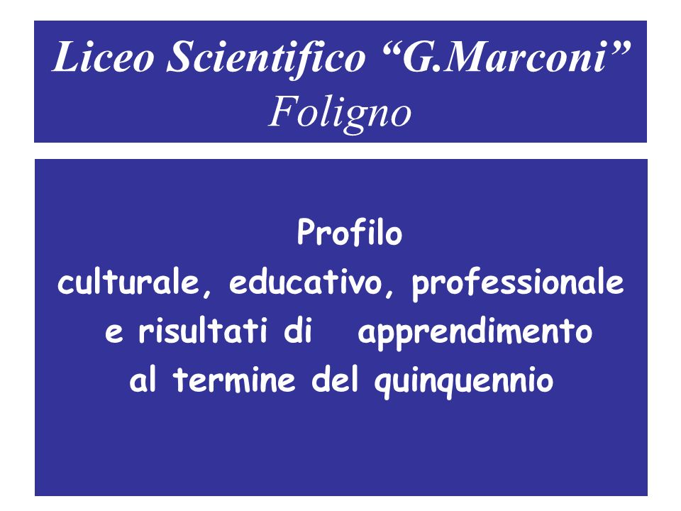 Liceo Scientifico G.Marconi Foligno
