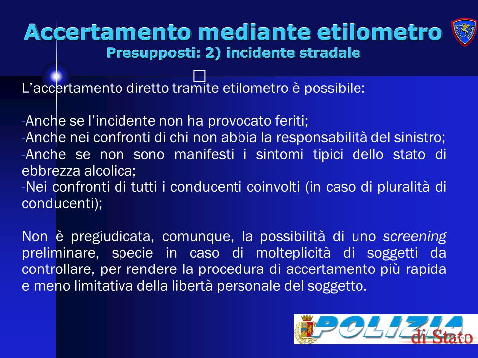 Accertamento mediante etilometro Presupposti: 2) incidente stradale