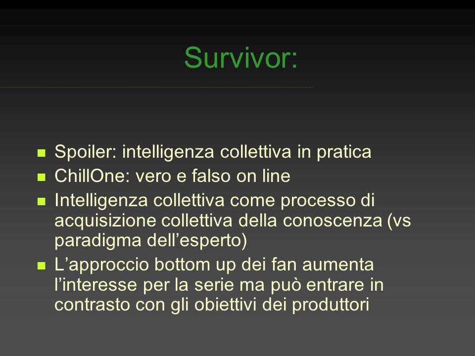 Survivor: Spoiler: intelligenza collettiva in pratica