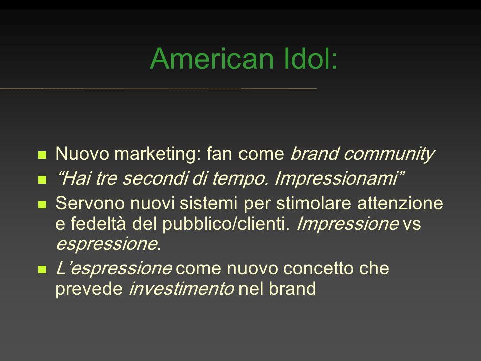 American Idol: Nuovo marketing: fan come brand community