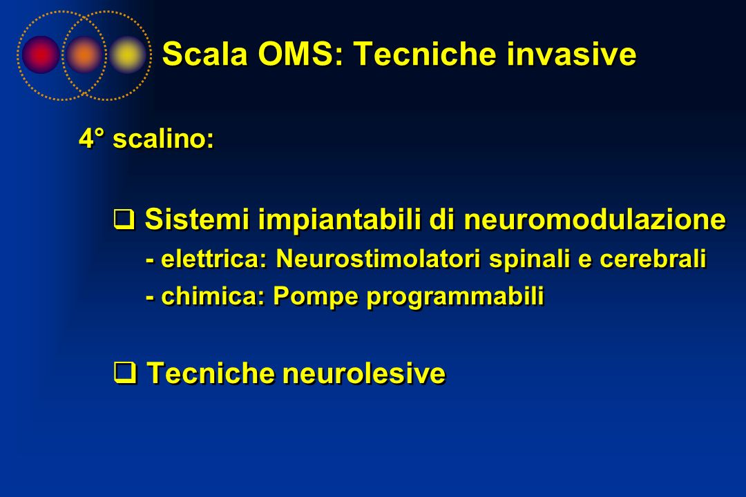 Scala OMS: Tecniche invasive