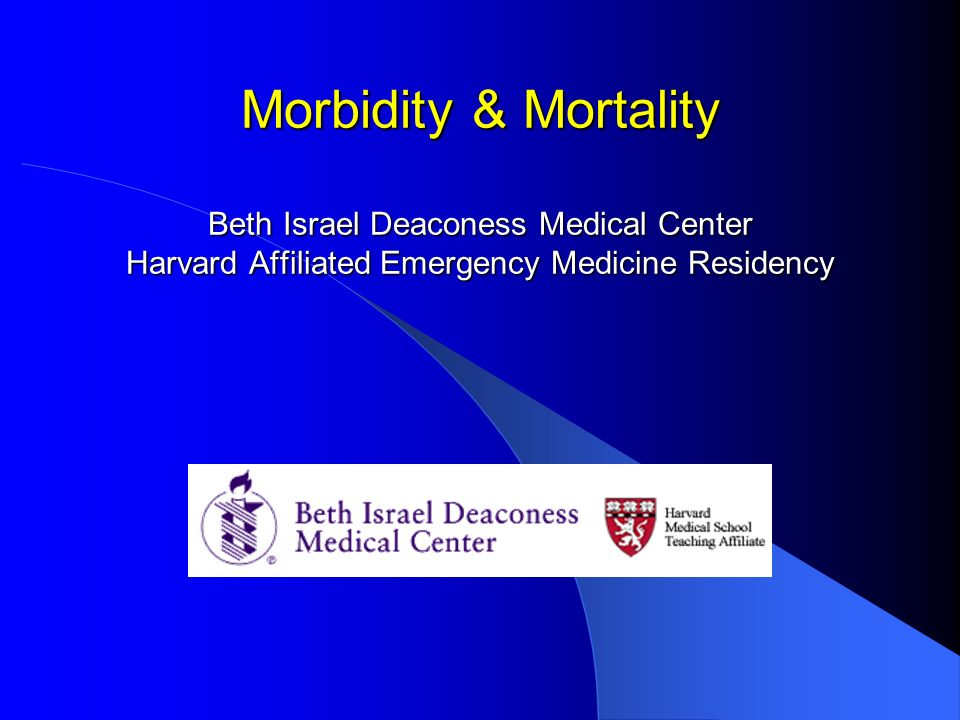 Morbidity & Mortality Beth Israel Deaconess Medical Center Harvard Affiliated Emergency Medicine Residency
