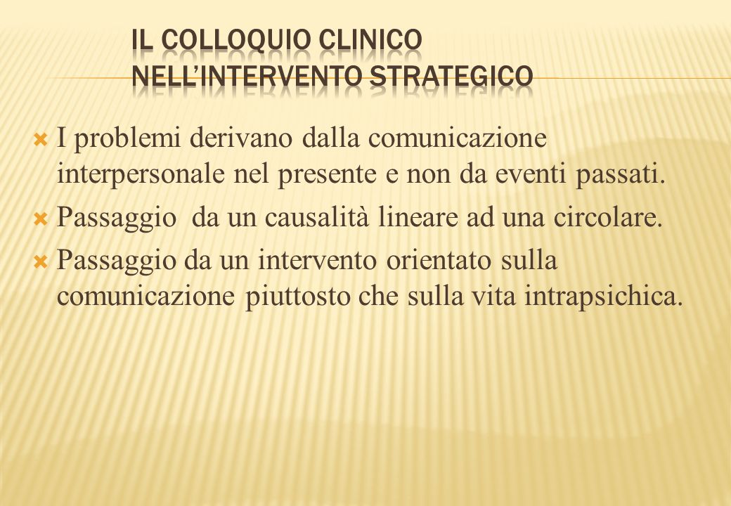 IL COLLOQUIO CLINICO NELL'INTERVENTO STRATEGICO