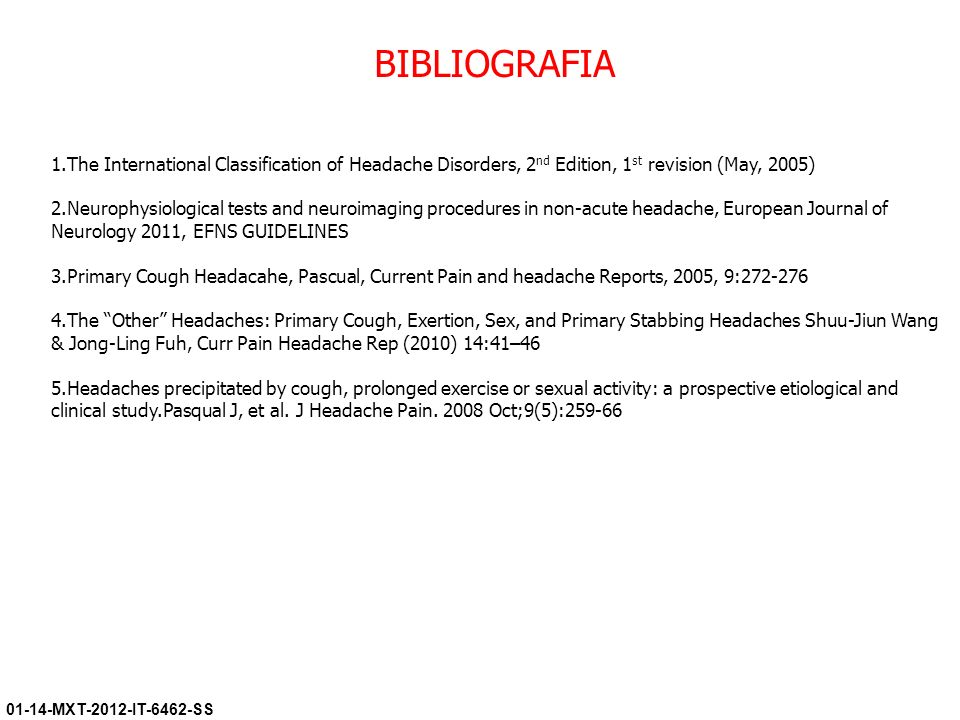 BIBLIOGRAFIA The International Classification of Headache Disorders, 2nd Edition, 1st revision (May, 2005)