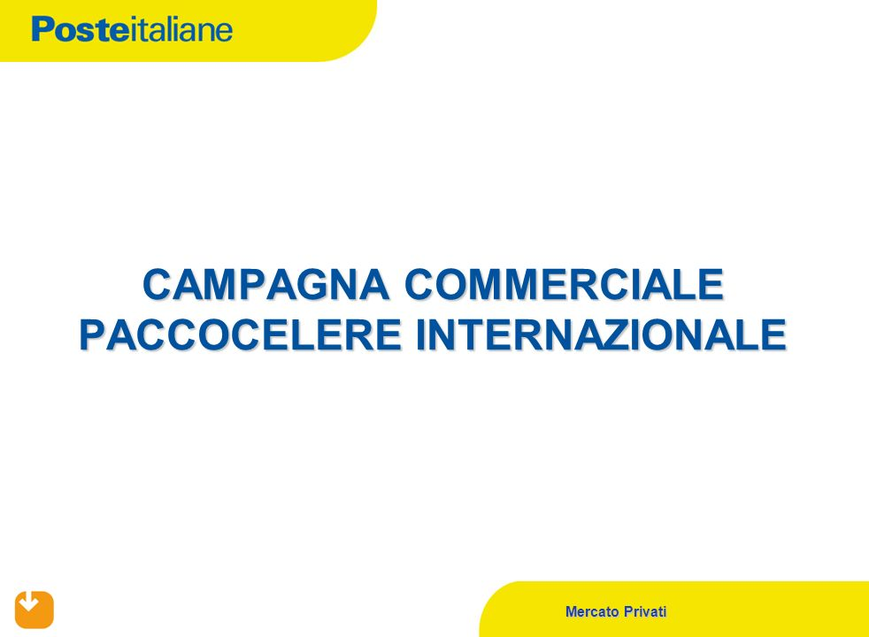 CAMPAGNA COMMERCIALE PACCOCELERE INTERNAZIONALE