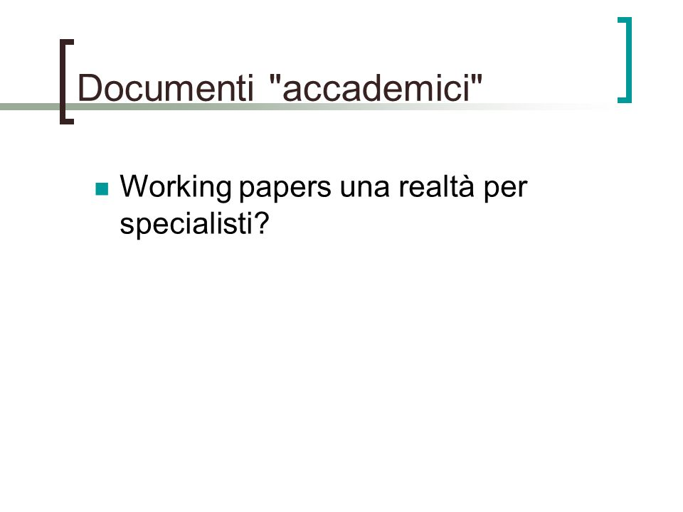 Documenti accademici Working papers una realtà per specialisti