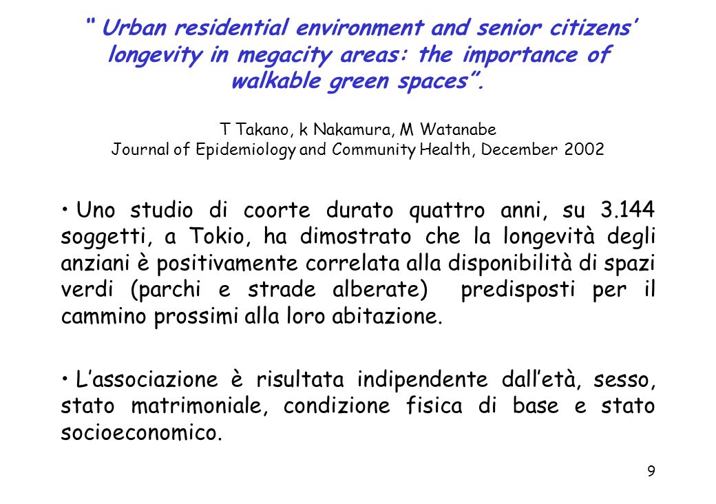 Urban residential environment and senior citizens' longevity in megacity areas: the importance of walkable green spaces . T Takano, k Nakamura, M Watanabe Journal of Epidemiology and Community Health, December 2002