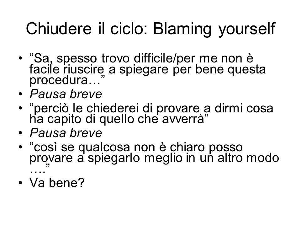 Chiudere il ciclo: Blaming yourself