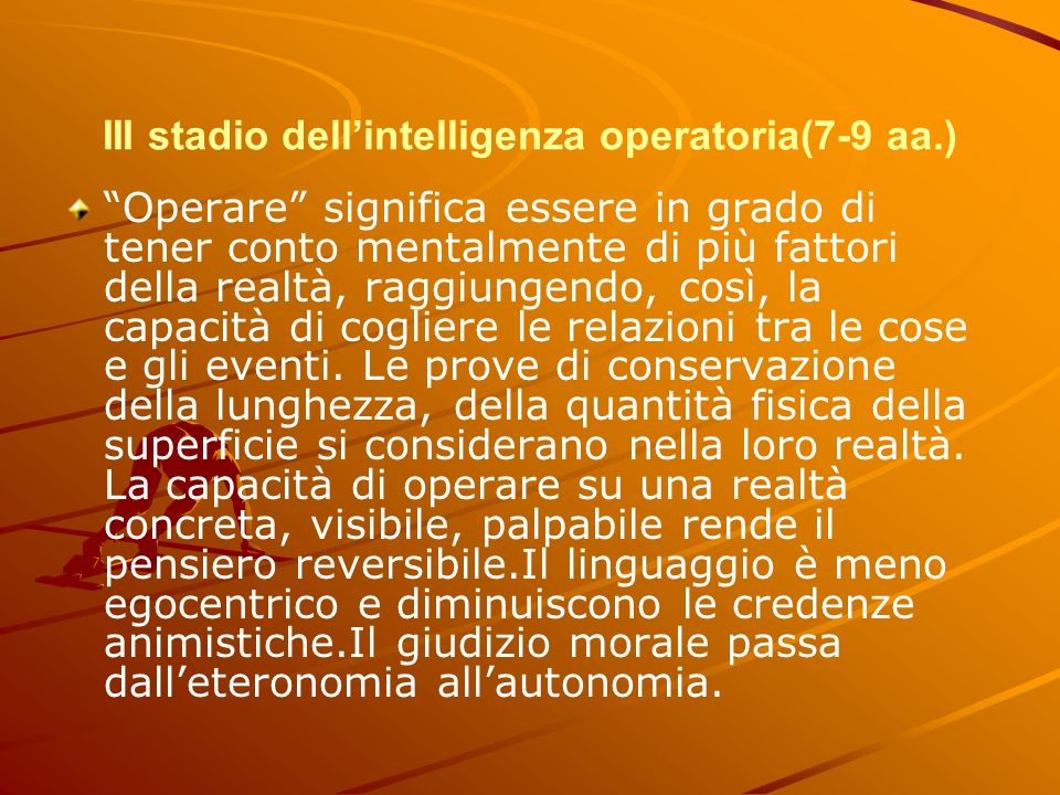 III stadio dell'intelligenza operatoria(7-9 aa.)