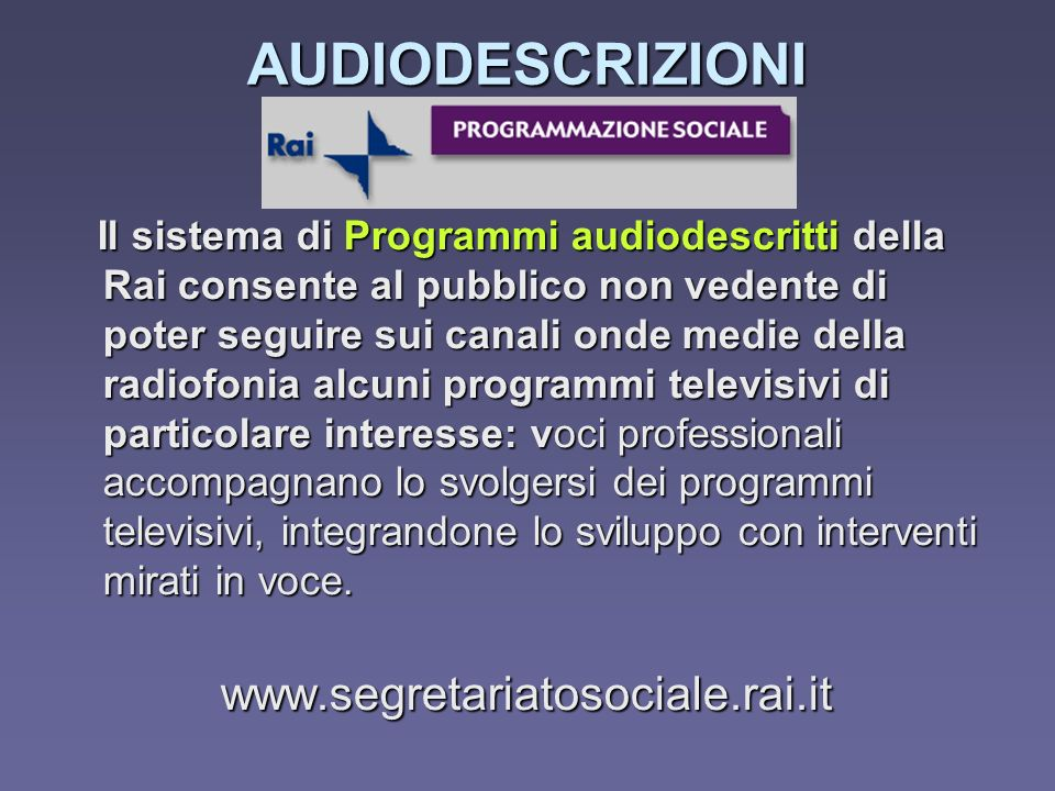AUDIODESCRIZIONI www.segretariatosociale.rai.it