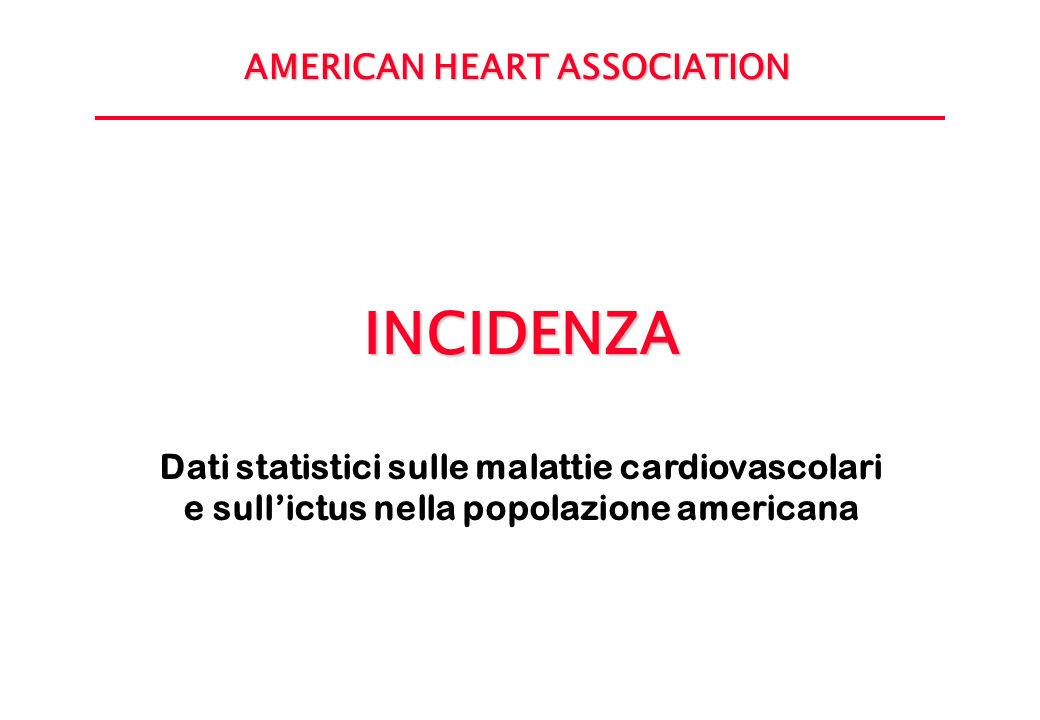 INCIDENZA AMERICAN HEART ASSOCIATION