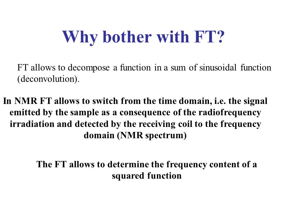 The FT allows to determine the frequency content of a squared function