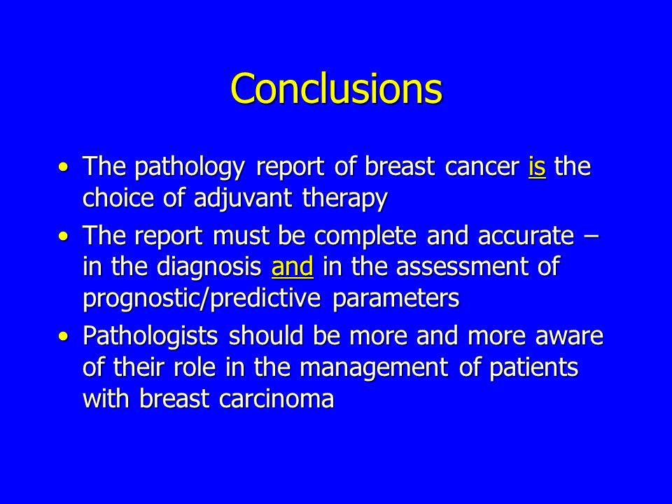 Conclusions The pathology report of breast cancer is the choice of adjuvant therapy.